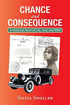 Chance and Consequence: A Historical Novel of Life, Love, and WWII